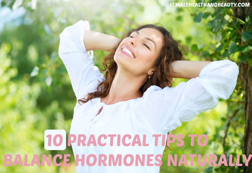 10 practical tips on how to balance hormones naturally