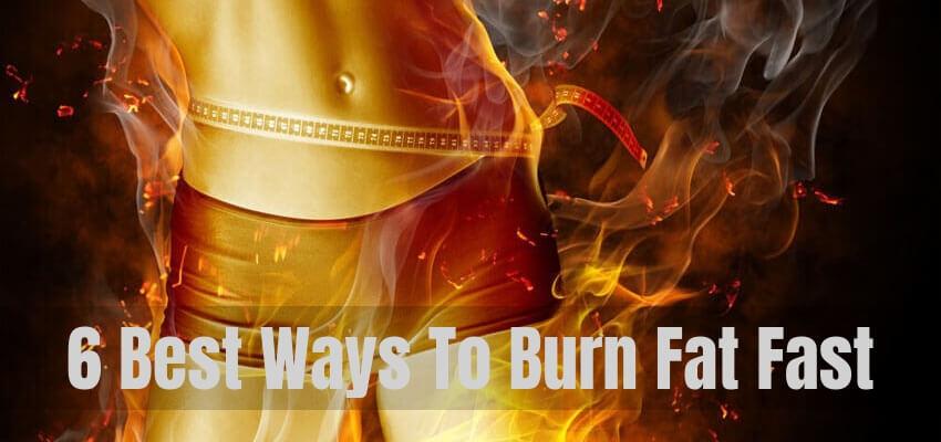 best way to burn fat fast